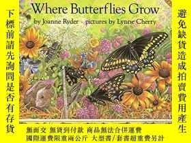 二手書博民逛書店Where罕見Butterflies GrowY364682 Ryder, Joanne  Cherry, L