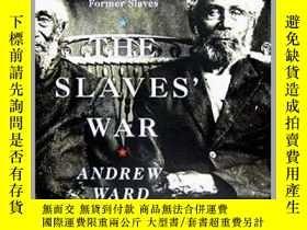 二手書博民逛書店The罕見Slaves War : The Civil War in the Words of Former S