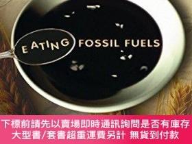 二手書博民逛書店Eating罕見Fossil FuelsY255174 Pfeiffer, Dale Allen Consor