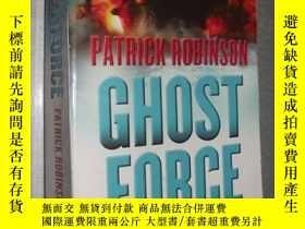 二手書博民逛書店英文原版罕見Ghost Force by Patrick Rob