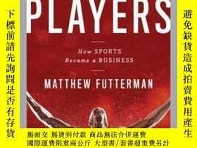 二手書博民逛書店Players:罕見How Sports Became a Business-運動員:體育如何成為一種生意Y4