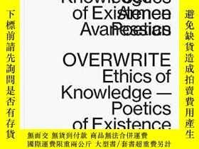 二手書博民逛書店Armen罕見Avanessian - Overwrite. Ethics Of KnowledgeY2562