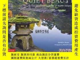 二手書博民逛書店【罕見】2013年 《日本園林藝術影響北美》QUIET BEAU