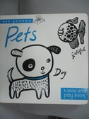【書寶二手書T4/少年童書_HHG】Pets:A Slide and play book_Surya Sajnani