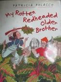 【書寶二手書T5/原文小說_ZHR】My Rotten Redheaded Older Brother_Polacco, Patricia