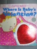 【書寶二手書T1/少年童書_IEY】Where Is Baby's Valentine?_Katz, Karen