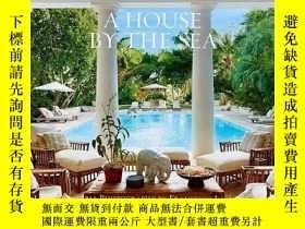 二手書博民逛書店知名設計師Bunny罕見Williams作品A House by the Sea海邊別墅設計Y302154