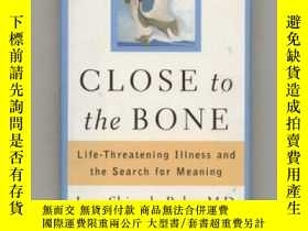 二手書博民逛書店Close罕見to the Bone: Life-Threate
