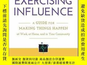 二手書博民逛書店Exercising罕見Influence: A Guide For Making Things Happen A