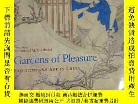 二手書博民逛書店ardens罕見of Pleasure: Eroticism and Art in China 中國風俗畫Y3