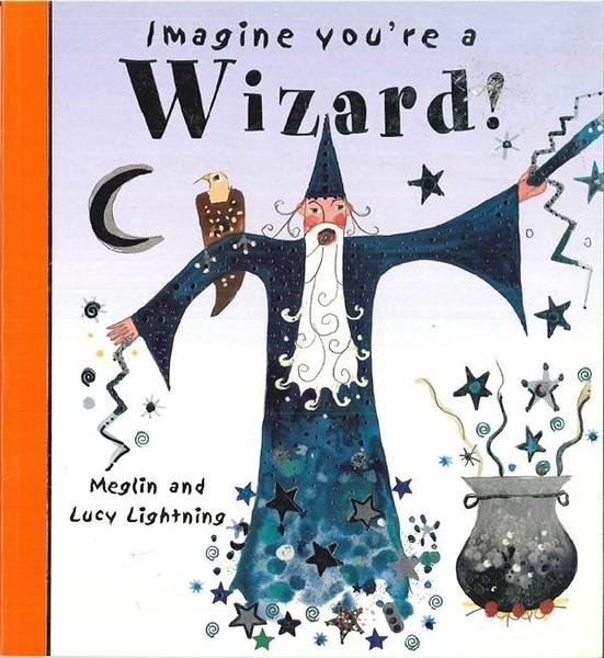 (二手書)Imagine You re a: Wizard!