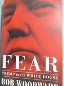 【書寶二手書T3/政治_QJB】Fear: Trump in the White House_Woodward