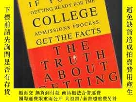 二手書博民逛書店THE罕見TRUTH ABOUT GETTING IN【384】