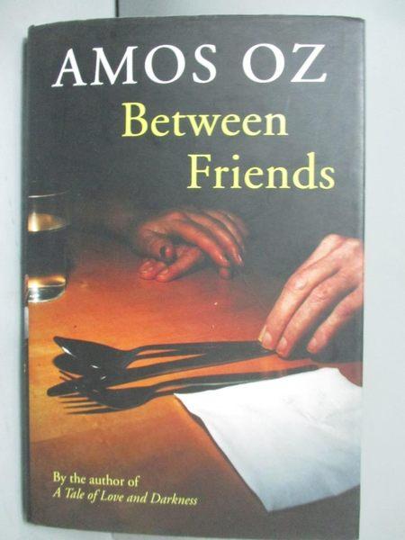【書寶二手書T4/原文小說_ORV】Between Friends_Amos Oz