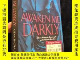 二手書博民逛書店Awaken罕見Me Darkly【英文原版書】大32開Y963