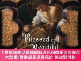二手書博民逛書店Blessed罕見and Beautiful: Picturing the Saints-祝福與美麗:描繪聖徒