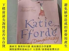 二手書博民逛書店Katie罕見Fforde Living Dangerously:Katie Fforde過著危險的生活Y21