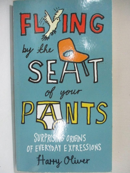 【書寶二手書T1/原文書_AFV】Flying by the Seat of Your Pants: Surprising Origins…