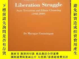 二手書博民逛書店The罕見Tamil Eelam Liberation Struggle State Terrorism and
