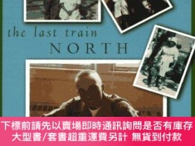 二手書博民逛書店The罕見Last Train North-最後一班火車向北Y414958 Clifton L. Taulbe