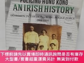 二手書博民逛書店policing罕見hong kong an irish historyY22565 PATRICIA O S