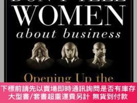 二手書博民逛書店預訂What罕見Men Don T Tell Women About Business: Opening Up T