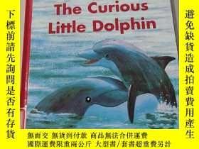 二手書博民逛書店The罕見Curious Little Dolphin:好奇的小海豚Y212829