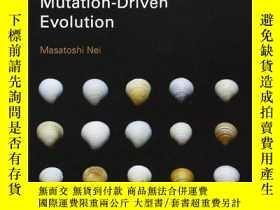 二手書博民逛書店Mutation-driven罕見EvolutionY256260 Masatoshi Nei Oxford
