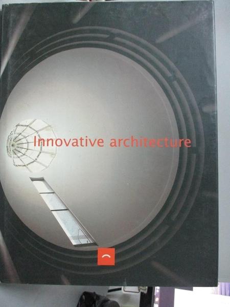 【書寶二手書T1/建築_YAY】Innovative architecture_Francisco Asensio Cerver.