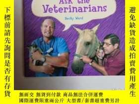 二手書博民逛書店ask罕見the veterinariansY8791 ISBN