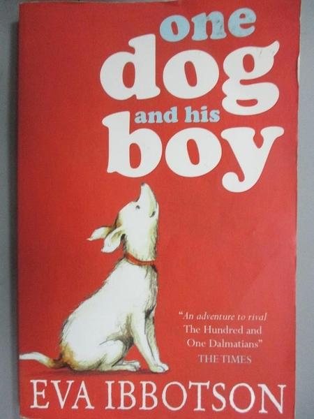 【書寶二手書T3/原文小說_OJX】One Dog and his boy_Eva Ibbotson