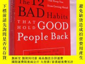 二手書博民逛書店The罕見12 Bad Habits that hold goo