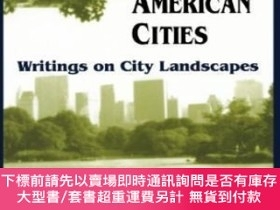 二手書博民逛書店Civilizing罕見American Cities: Writings on City Landscapes-