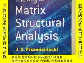 二手書博民逛書店Theory罕見of Matrix Structural AnalysisY427277 J.S.Przemi