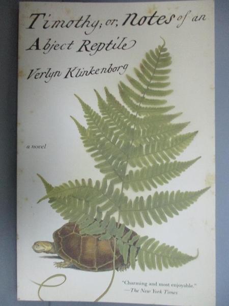 【書寶二手書T1/原文小說_NOE】Timothy, Or, Notes of an Abject Reptile_Klinkenborg, Verlyn