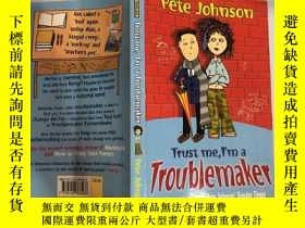 二手書博民逛書店Trust罕見me, I m a Troublemaker( 相信我,我就是個麻煩制造者),Y200392