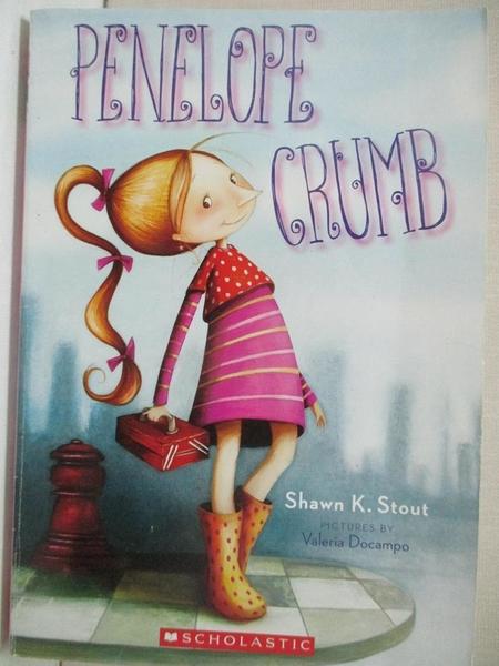 【書寶二手書T5/兒童文學_HHY】Penelope Crumb_Shawn K. Stout