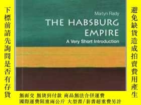 二手書博民逛書店The罕見Habsburg Empire:A Very Short Introduction哈布斯堡帝國簡史,英文