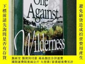 二手書博民逛書店One罕見Against the wildness.Y73354