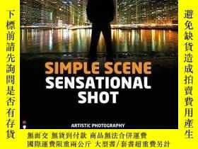 二手書博民逛書店Simple罕見Scene Sensational Shot : Artistic Photography in