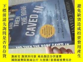 二手書博民逛書店英文原版And罕見Then the Roof Caved In:How Wall Street s Greed a