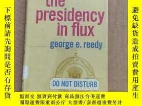 二手書博民逛書店the罕見presidency in flux(英文原版 精裝)Y11026 GEORGE E.REEDY C