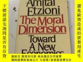 二手書博民逛書店Amitai罕見Etzioni: The Moral Dimen