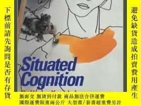 二手書博民逛書店Situated罕見Cognition: On Human Kn