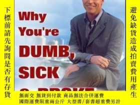 二手書博民逛書店Why罕見You re Dumb, Sick and Broke...And How to Get Smart,
