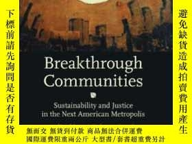 二手書博民逛書店Breakthrough罕見Communities: Sustainability And Justice In