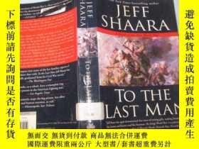 二手書博民逛書店To罕見the Last Man 【英文原版《戰鬥到最後一個人》2005年 大32開636頁】Y13462 J