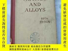 二手書博民逛書店metals罕見and alloys fifth edition
