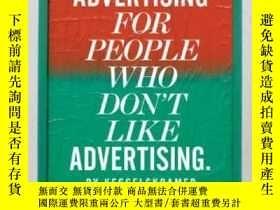 二手書博民逛書店Advertising罕見For People Who Don t Like AdvertisingY3646