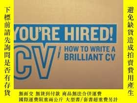 二手書博民逛書店You re罕見Hired! CV: How to Write